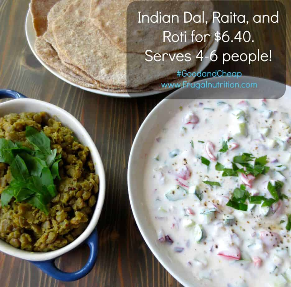 Indian Dal, Raita, and Roti meal for just $6.40. Serves 4-6 people. #goodandcheap #frugalnutrition #realfoodrecipes #budget