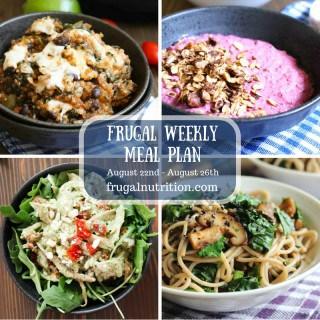 August 22-August 26 Frugal Weekly Meal Plan | Frugal Nutrition