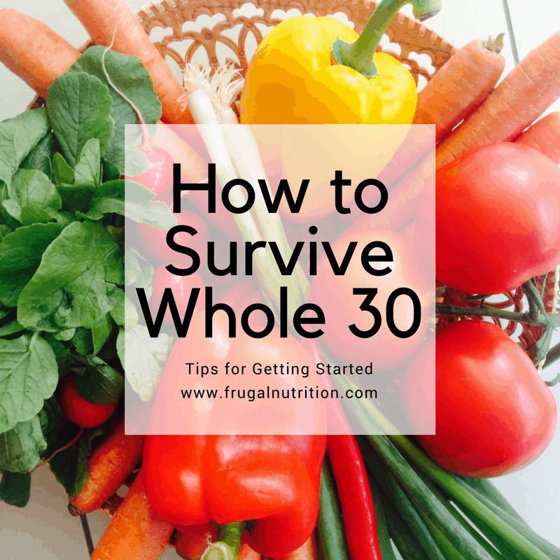 How to Survive Whole 30 | Frugal Nutrition