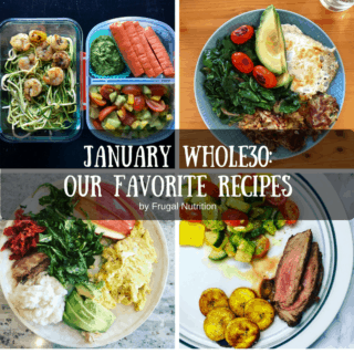 January Whole30 Our Favorite Recipes | Frugal Nutrition
