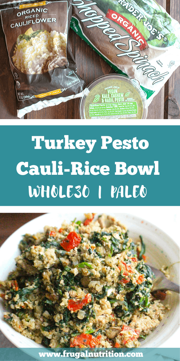 Whole30 Pesto Turkey Cauliflower Rice Bowls by Frugal Nutrition