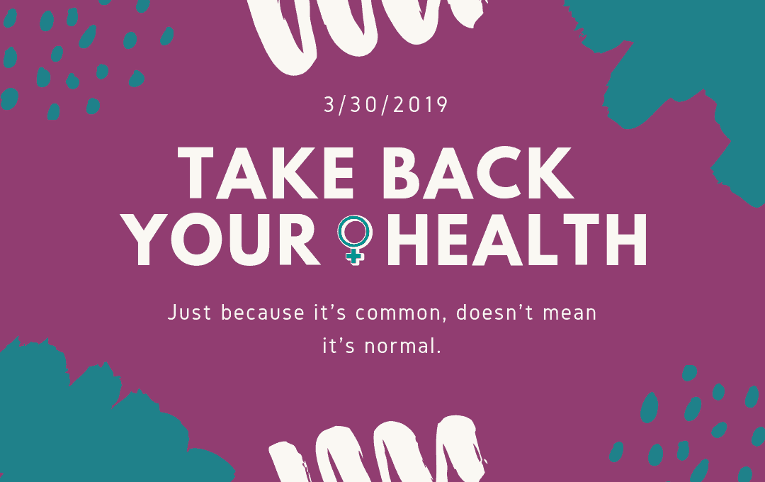 Take Back Your Health Women's Health Event | Caitlin Self Nutrition