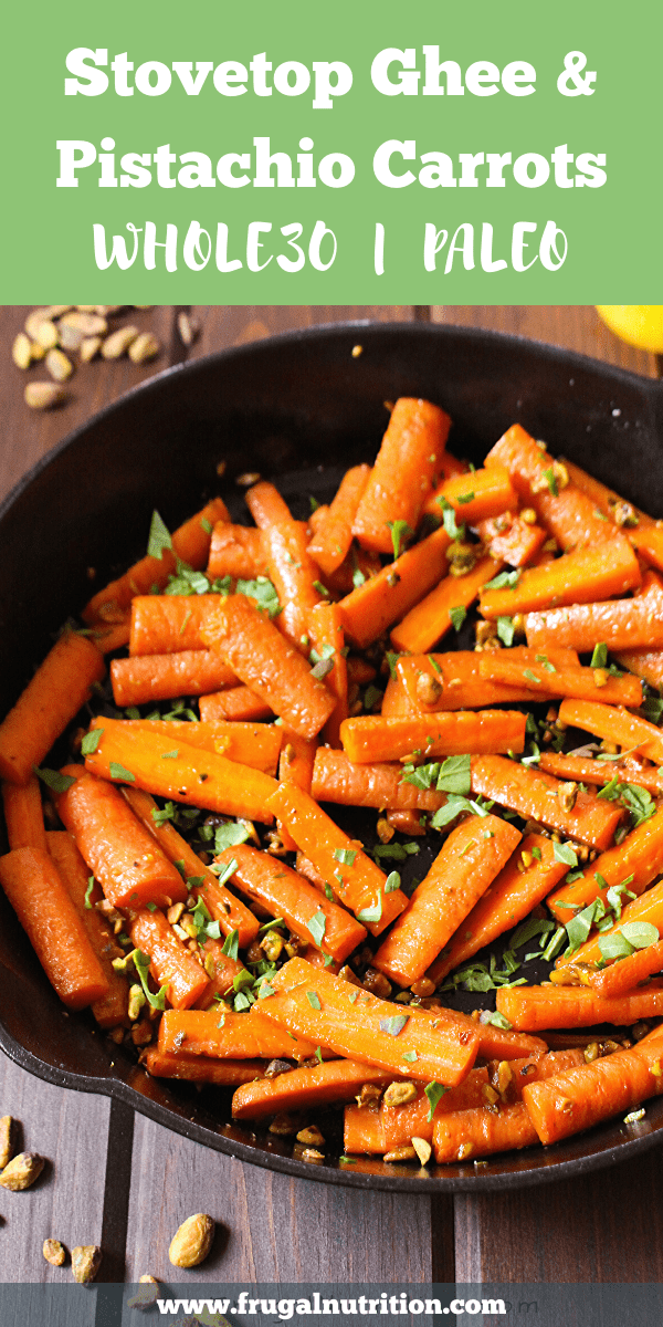 Whole30 Stovetop Ghee & Pistachio Carrots _ Frugal Nutrition