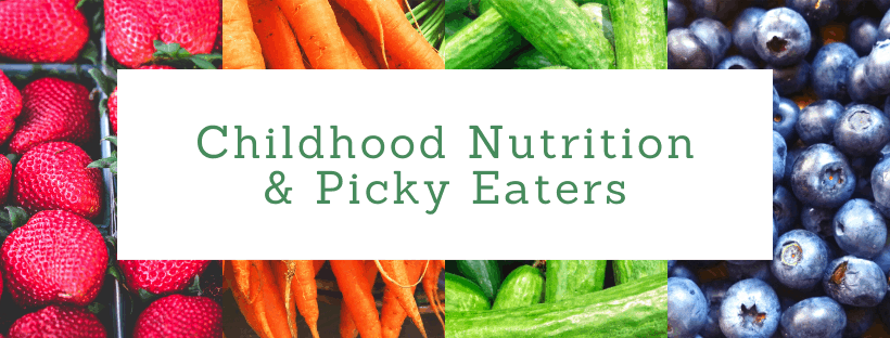 Childhood Nutrition and Picky Eaters