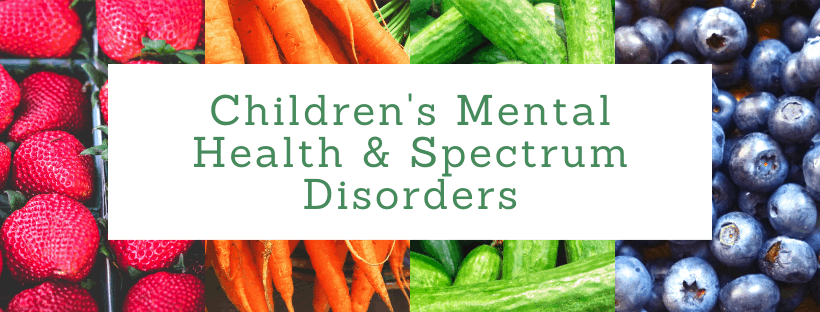 Children's Mental Health and Spectrum Disorders