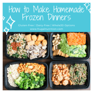 How to Make Homemade Frozen Dinners | www.frugalnutrition.com #frozendinners