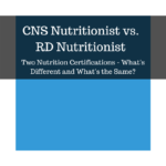 CNS Nutritionist vs RD Nutritionist
