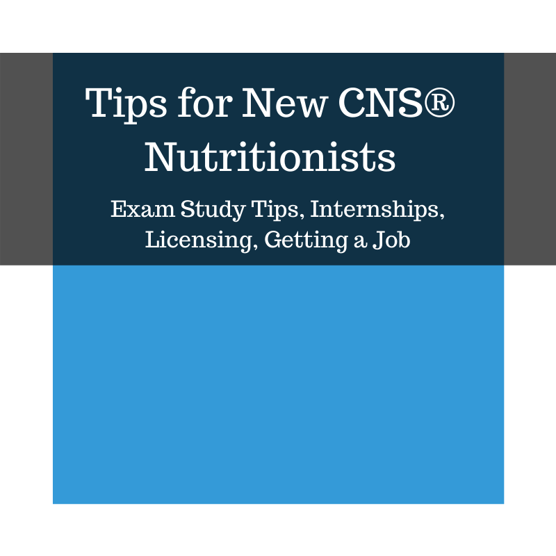 Tips for New CNS Nutritionists